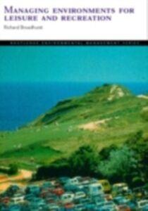Foto Cover di Managing Environments for Leisure and Recreation, Ebook inglese di Richard Broadhurst, edito da Taylor and Francis