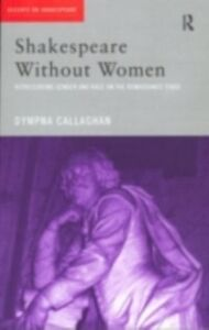 Ebook in inglese Shakespeare Without Women Callaghan, Dympna