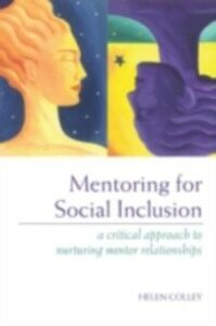 Ebook in inglese Mentoring for Social Inclusion Colley, Helen