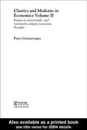 Classics and Moderns in Economics Volume II