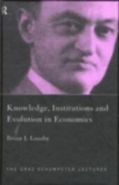 Knowledge, Institutions and Evolution in Economics
