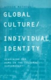 Global Culture/Individual Identity