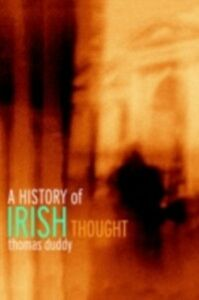 Foto Cover di History of Irish Thought, Ebook inglese di Thomas Duddy, edito da Taylor and Francis