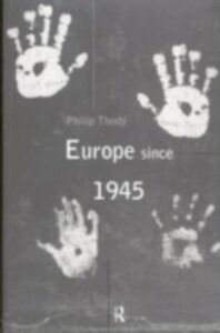 Ebook in inglese Europe Since 1945 Thody, Philip