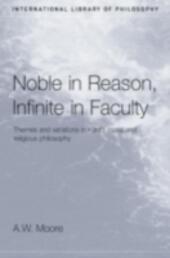 Noble in Reason, Infinite in Faculty