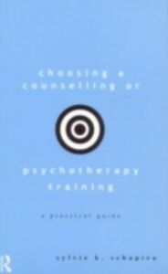 Ebook in inglese Choosing a Counselling or Psychotherapy Training Schapira, Sylvie K.