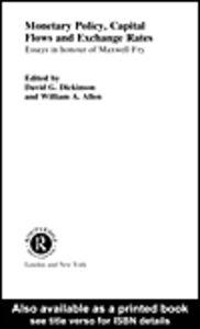 Foto Cover di Monetary Policy, Capital Flows and Exchange Rates, Ebook inglese di David Dickinson,William Allen, edito da