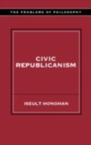 Ebook in inglese Civic Republicanism Honohan, Iseult