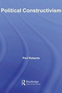 Ebook in inglese Political Constructivism Roberts, Peri