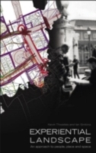 Ebook in inglese Experiential Landscape Simkins, Ian M. , Thwaites, Kevin
