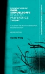 Ebook in inglese Foundations of Paul Samuelson's Revealed Preference Theory Wong, Stanley