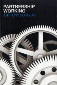 Foto Cover di Partnership Working, Ebook inglese di Anthony Douglas, edito da Taylor and Francis