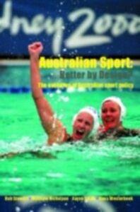 Foto Cover di Australian Sport - Better by Design?, Ebook inglese di AA.VV edito da Taylor and Francis
