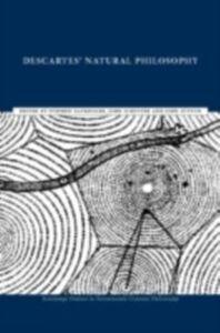 Foto Cover di Descartes' Natural Philosophy, Ebook inglese di  edito da Taylor and Francis