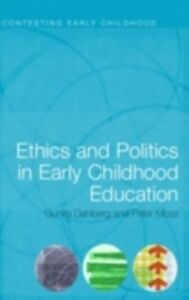 Foto Cover di Ethics and Politics in Early Childhood Education, Ebook inglese di Gunilla Dahlberg,Peter Moss, edito da Taylor and Francis