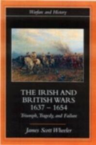 Ebook in inglese Irish and British Wars, 1637-1654 Wheeler, James Scott