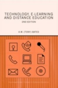 Foto Cover di Technology, e-learning and Distance Education, Ebook inglese di A. W. (Tony) Bates, edito da Taylor and Francis