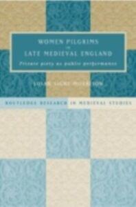 Foto Cover di Women Pilgrims in Late Medieval England, Ebook inglese di Susan S. Morrison, edito da Taylor and Francis