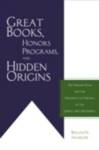 Foto Cover di Great Books, Honors Programs, and Hidden Origins, Ebook inglese di William Haarlow, edito da Taylor and Francis