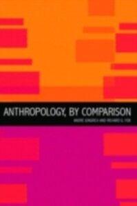 Foto Cover di Anthropology, by Comparison, Ebook inglese di  edito da Taylor and Francis