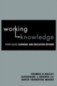 Ebook in inglese Working Knowledge Bailey, Thomas R. , Hughes, Katherine L. , Moore, David Thornton
