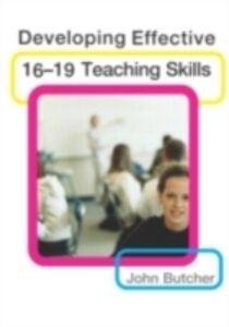 Ebook in inglese Developing Effective 16-19 Teaching Skills Butcher, John