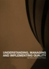 Understanding, Managing and Implementing Quality