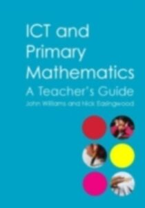 Foto Cover di ICT and Primary Mathematics, Ebook inglese di Nick Easingwood,John Williams, edito da Taylor and Francis