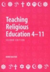 Foto Cover di Teaching Religious Education 4-11, Ebook inglese di Derek Bastide, edito da Taylor and Francis