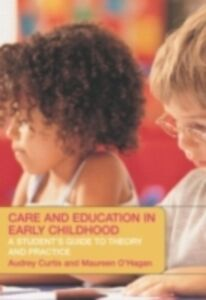 Ebook in inglese Care and Education in Early Childhood Curtis, Audrey , O'Hagan, Maureen