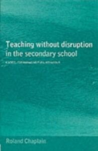 Foto Cover di Teaching without Disruption in Secondary Schools, Ebook inglese di Roland Chaplain, edito da Taylor and Francis