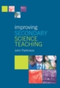 Foto Cover di Improving Secondary Science Teaching, Ebook inglese di John Parkinson, edito da Taylor and Francis