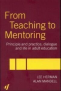 Ebook in inglese From Teaching to Mentoring Herman, Lee , Mandell, Alan