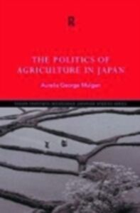 Ebook in inglese Politics of Agriculture in Japan -, -