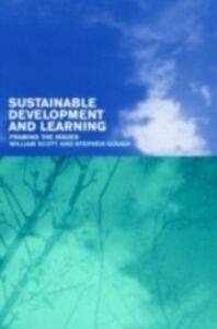 Ebook in inglese Sustainable Development and Learning: framing the issues Gough, Stephen , Scott, William