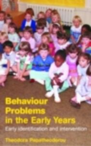 Ebook in inglese Behaviour Problems in the Early Years Papatheodorou, Theodora