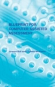 Foto Cover di Blueprint for Computer-Assisted Assessment, Ebook inglese di Joanna Bull,Colleen McKenna, edito da Taylor and Francis