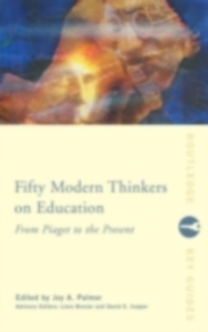 Ebook in inglese Fifty Modern Thinkers on Education -, -