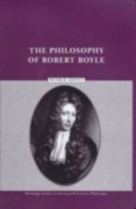 Ebook in inglese Philosophy of Robert Boyle Anstey, Peter R.
