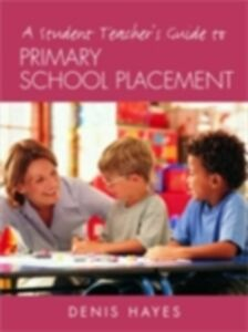 Foto Cover di Student Teacher's Guide to Primary School Placement, Ebook inglese di Denis Hayes, edito da Taylor and Francis