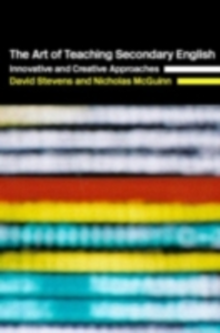 Ebook in inglese Art of Teaching Secondary English McGuinn, Nicholas , Stevens, David