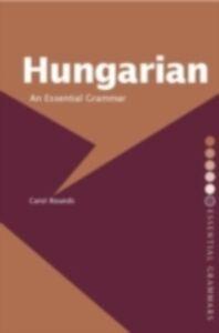 Foto Cover di Hungarian: An Essential Grammar, Ebook inglese di Carol H. Rounds, edito da Taylor and Francis