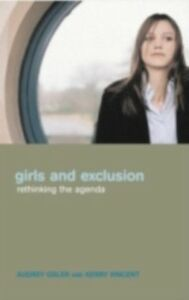 Foto Cover di Girls and Exclusion, Ebook inglese di AUDREY OSLER,Kerry Vincent, edito da Taylor and Francis