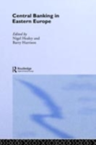 Ebook in inglese Central Banking in Eastern Europe Harrison, Barry , Healey, Nigel