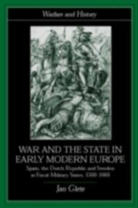 Ebook in inglese War and the State in Early Modern Europe Glete, Jan