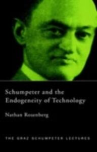 Foto Cover di Schumpeter and the Endogeneity of Technology, Ebook inglese di Nathan Rosenberg, edito da Taylor and Francis
