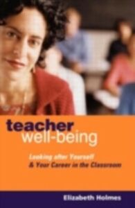 Foto Cover di Teacher Well-Being, Ebook inglese di Elizabeth Holmes, edito da Taylor and Francis