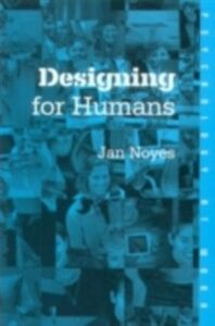 Foto Cover di Designing for Humans, Ebook inglese di Jan Noyes, edito da Taylor and Francis
