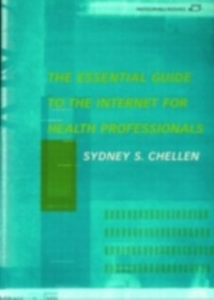 Ebook in inglese Essential Guide to the Internet for Health Professionals -, -
