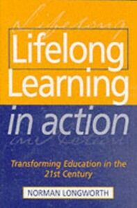 Foto Cover di Lifelong Learning in Action, Ebook inglese di Norman Longworth, edito da Taylor and Francis